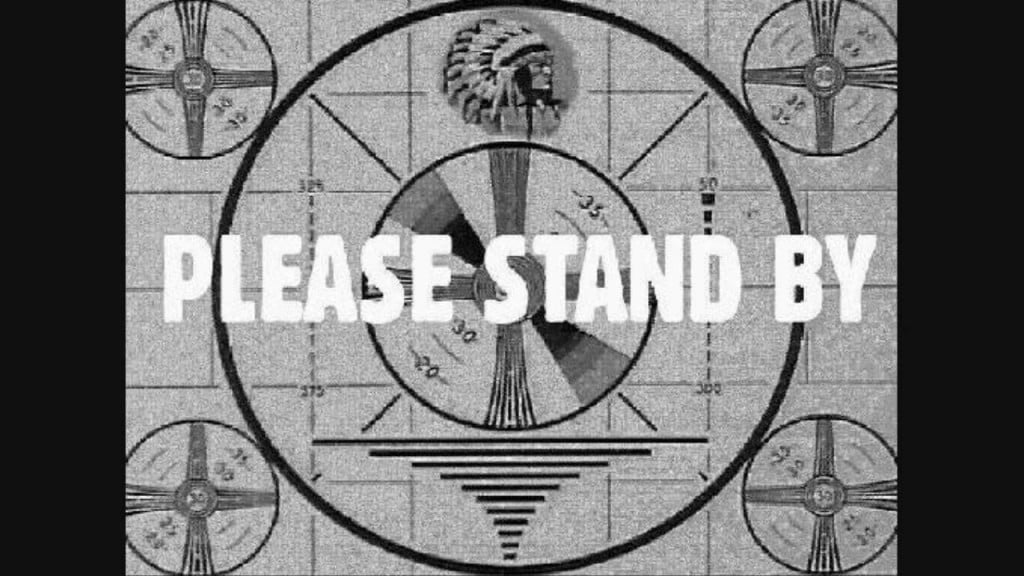 Please Stand by sign